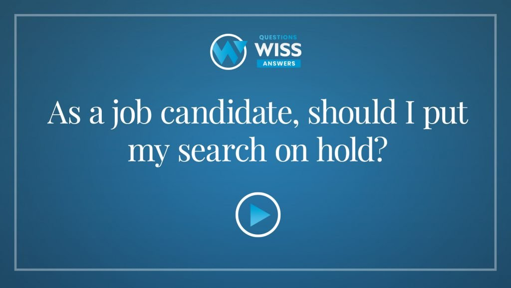 As a job candidate, should I put my search on hold?