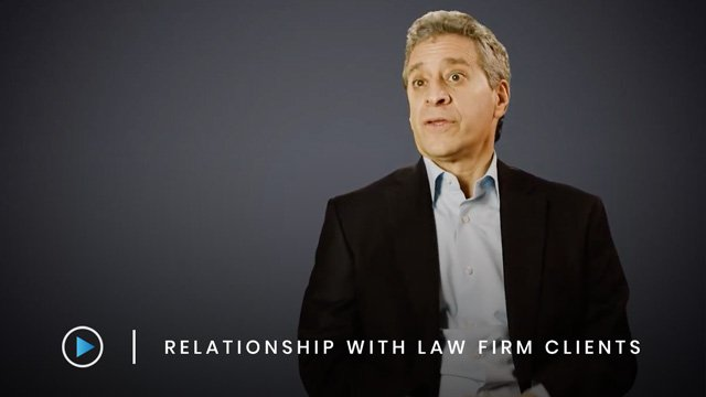 Relationship with Law Firm clients